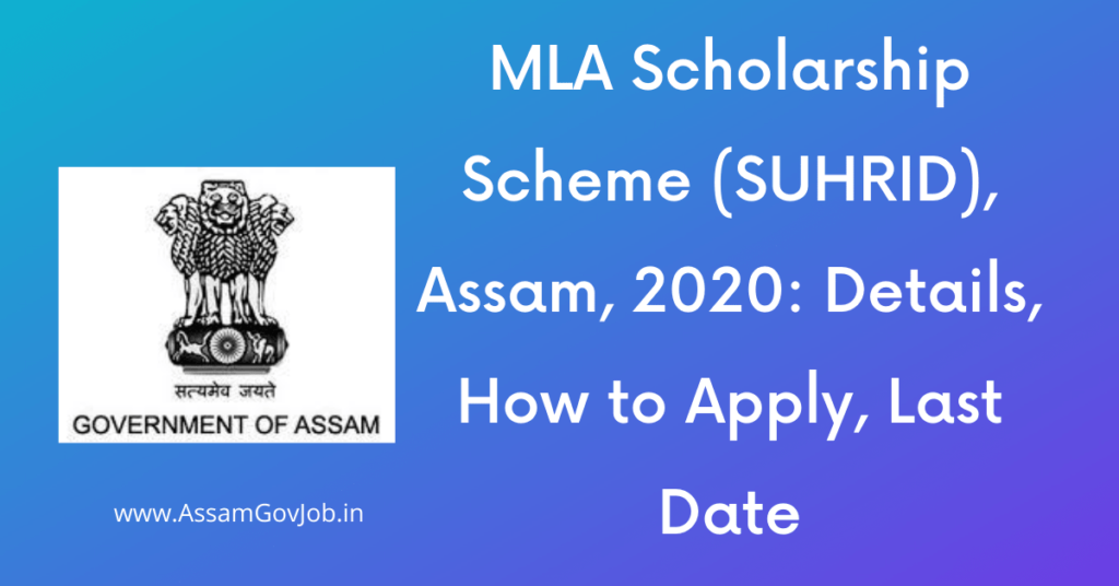 MLA Scholarship Scheme (SUHRID), Assam, 2020: Details, How to Apply, Last Date