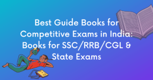 Best Guide Books for Competitive Exams in India_ Books for SSC_RRB_CGL & State Exams-min