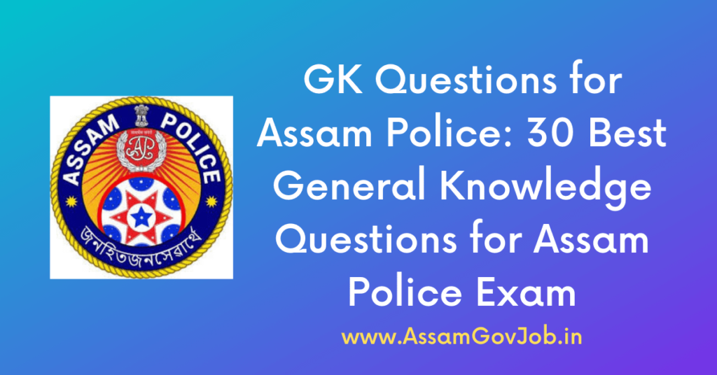 GK-Questions-for-Assam-Police