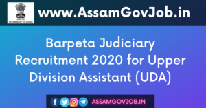 Barpeta Judiciary Recruitment 2020 for Upper Division Assistant (UDA)