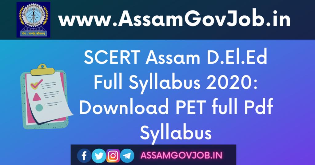 SCERT Assam D.El.Ed Full Syllabus 2020