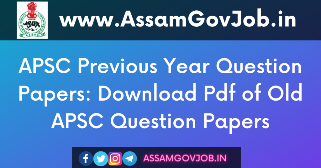APSC Previous Year Question Papers