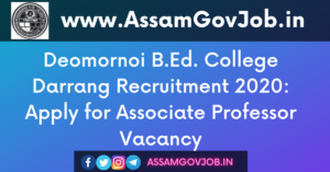 Deomornoi B.Ed. College Darrang Recruitment 2020
