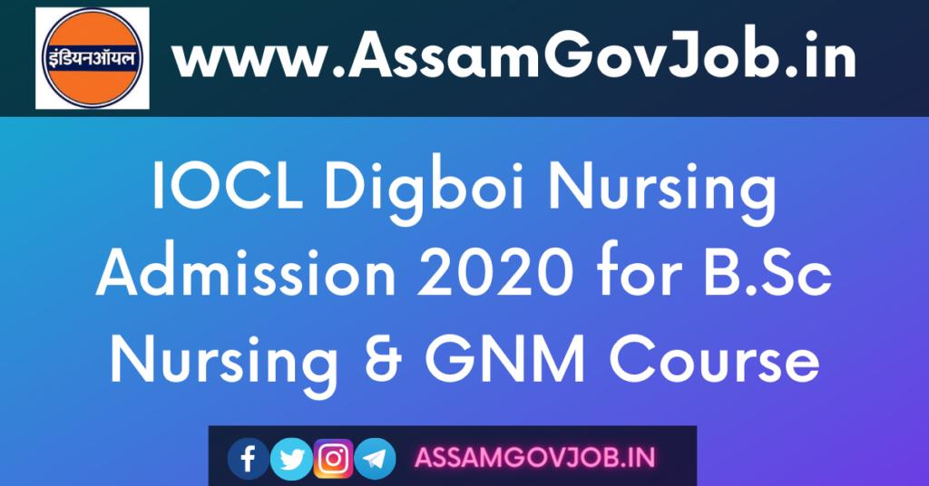 IOCL Digboi Nursing Admission 2020