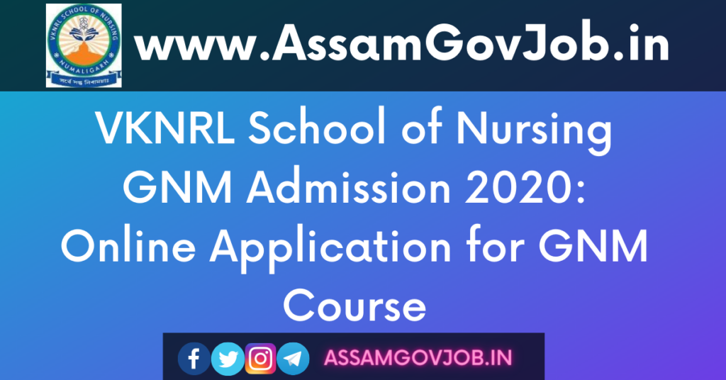 VKNRL School of Nursing GNM Admission 2020