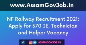NF Railway Recruitment 2021