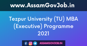 Tezpur University (TU) MBA (Executive) Programme 2021