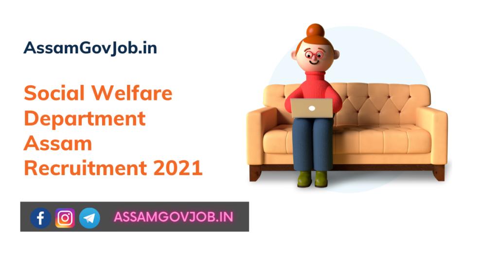 Social Welfare Department Assam Recruitment 2021